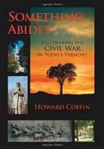 Something Abides: Discovering The Civil War In Today's Vermontby: Coffin, Howard - Product Image