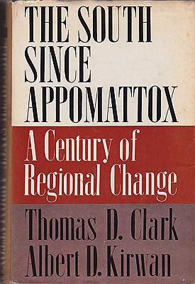 South Since Appomattox, The: A Century of Regional ChangeClark, Thomas D. and Albert D. Kirwan - Product Image