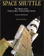 Space Shuttle: The History of the National Space Transportation System The First 100 Missions, 3rd Editionby: Jenkins, Dennis R - Product Image