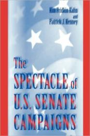Spectacle of U.S. Senate Campaigns, The by: Kahn, Kim Fridkin - Product Image