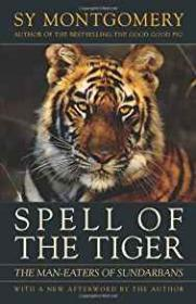 Spell of the Tiger: The Man-Eaters of Sundarbansby: Montgomery, Sy - Product Image