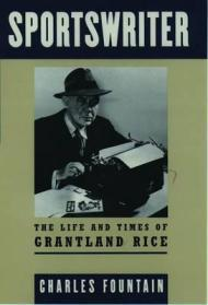 Sportswriter, Life & Times Of Grantland Riceby: Fountain, Charles - Product Image