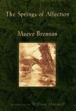Springs of Affection, The: Stories of Dublinby: Brennan, Maeve - Product Image