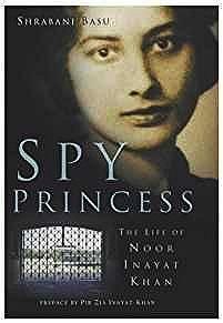 Spy Princess - The Life of Noor Inayat KhanBasu, Shrabani - Product Image
