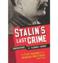 Stalin's Last Crime: The Plot Against the Jewish Doctors, 19481953by: Brent, Jonathan - Product Image
