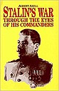 Stalin's War Through the Eyes of His Commanders: Through the Eyes of His CommandersAxell, Albert - Product Image