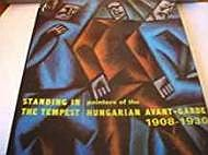 Standing in the Tempest: Painters of the Hungarian Avant-Garde 1908-1930N/A - Product Image