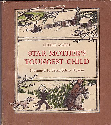 Star Mother's Youngest ChildMoeri, Louise and Trina Schart Hyman, Illust. by: Trina Schart  Hyman - Product Image