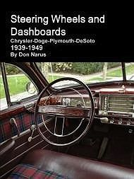 Steering Wheels and Dashboards: 1939-1949 Chrysler-Dodge-Plymouth-DeSotoNarus, Don (author) - Product Image