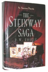 Steinway Saga, The : An American Dynastyby: Fostle, D. W. - Product Image