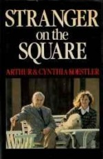 Stranger on the Squareby: Koestler, Arthur - Product Image