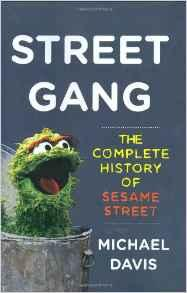 Street Gang: The Complete History of Sesame StreetDavis, Michael - Product Image