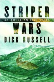 Striper War: An American Fish StoryRussell, Dick - Product Image