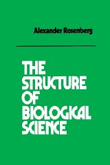 Structure of Biological Science, The by: Rosenberg, Alexander - Product Image