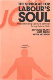 Struggle for Labour's Soul: Analysing the Political Thought of the Labour Partyby: Plant, P. - Product Image