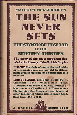 Sun Never Sets, The: The Story of England in the Nineteen Thirties Muggeridge, Malcolm - Product Image