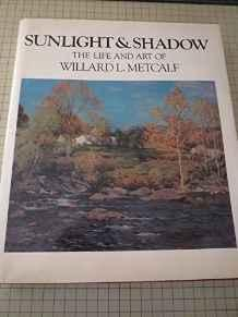 Sunlight and Shadow: The Life and Art of Willard L. Metcalf Veer, Elizabeth De - Product Image