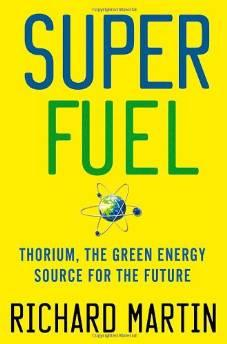 Superfuel: thorium, the green energy source for the futureMartin, Richard - Product Image