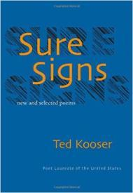 Sure Signs: New and Selected Poems (Pitt Poetry Series)by: Kooser, Ted - Product Image