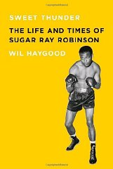 Sweet Thunder: The Life and Times of Sugar Ray Robinsonby: Haygood, Wil - Product Image