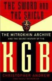 Sword And The Shield: The Mitrokhin Archive And The Secret History Of The Kgbby: Andrew, Christopher - Product Image