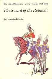 Sword of the Republic, The: The United States Army on the Frontier, 1783 1846Prucha, Francis Paul - Product Image