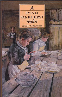 Sylvia Pankhurst Reader, APankhurst, E. Sylvia - Product Image