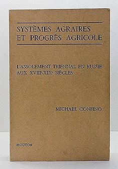 Systemes Agraires et Progres Agricole: L'Assolement Triennal en Russie aux XVIII - XIX Siecles Confino, Michael - Product Image