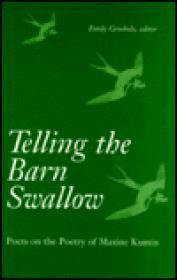 TELLING THE BARN SWALLOW: POETS ON THE POETRY OF MAXINE KUMINGrosholz, Emily - Product Image
