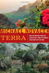 TERRA: OUR 100 MILLION YEAR OLD ECOSYSTEM AND THE THREATS THAT NOW PUT IT AT RISKNovacek, Michael J. - Product Image