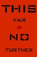 THIS FAR NO FURTHER: A Novelby: Wessel, John - Product Image