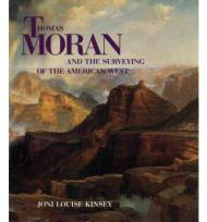 THOMAS MORAN AND THE SURVEYING OF THE AMERICAN WESTby: Kinsey, Joni Louise - Product Image