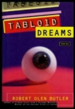 Tabloid Dreams: Storiesby: Butler, Robert Olen - Product Image