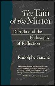 Tain of the Mirror, The: Derrida and the Philosophy of ReflectionGasch - Product Image