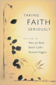 Taking Faith Seriouslyby: Bane, Mary Jo (Editor) - Product Image