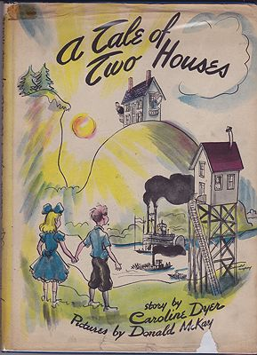 Tale of Two Houses, ADyer, Caroline/Donald McKay, Illust. by: Donald  McKay - Product Image