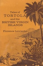 Tales of Tortola and the British Virgin Islands (SIGNED COPY)by: Lewisohn, Florence - Product Image