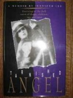 Tarnished angel: surviving in the dark curve of drugs, violence, sex, and fame: a memoirby: Lee, Jennifer - Product Image