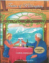 Tastes of Killington: Recipes from Killington's Finest Restaurants (SIGNED)Ehmann, Carol, Illust. by: Peter Gould - Product Image