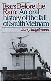 Tears Before the Rain: An Oral History of the Fall of South Vietnamby: Englemann, Larry - Product Image