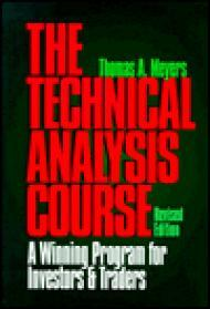 Technical Analysis Course, The: A Winning Program for Investors and Traders, Revised Editionby: Meyers, Thomas A. - Product Image