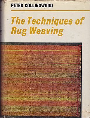 Techniques of Rug Weaving, The (SIGNED COPY)Collingwood, Peter - Product Image