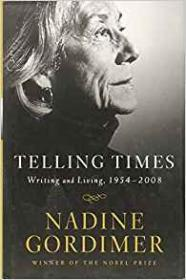 Telling Times: Writing and Living, 1954-2008by- Gordimer, Nadine - Product Image