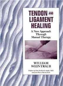 Tendon and Ligament Healing: A New Approach Through Manual TherapyWeintraub, William - Product Image
