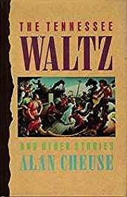 Tennessee Waltz and Other Stories (SIGNED BY AUTHOR)Cheuse, Alan - Product Image