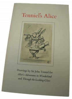 Tenniel's Alice: Drawings By Sir John Tenniel for Alices' Adventures in Wonderland and Through the Looking-Glassby: N/A - Product Image