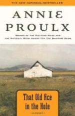 That Old Ace in the Hole : A Novelby: Proulx, Annie - Product Image