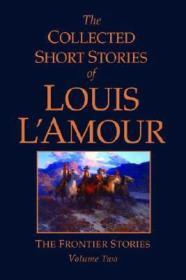 The Collected Short Stories of Louis L'Amour: The Frontier Stories Volume Twoby: L'Amour, Louis - Product Image