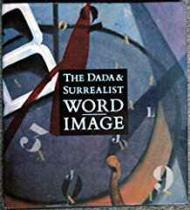 The Dada & Surrealist Word-Imageby- Freeman, Judi - Product Image