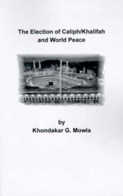 The Election of Caliph/Khalifah and World Peaceby: Mowla, Khondakar G. - Product Image